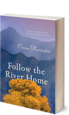 Buy the novel Follow the River Home